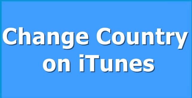 How to Change Country on iTunes
