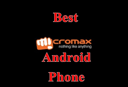 Best Micromax Android Phone