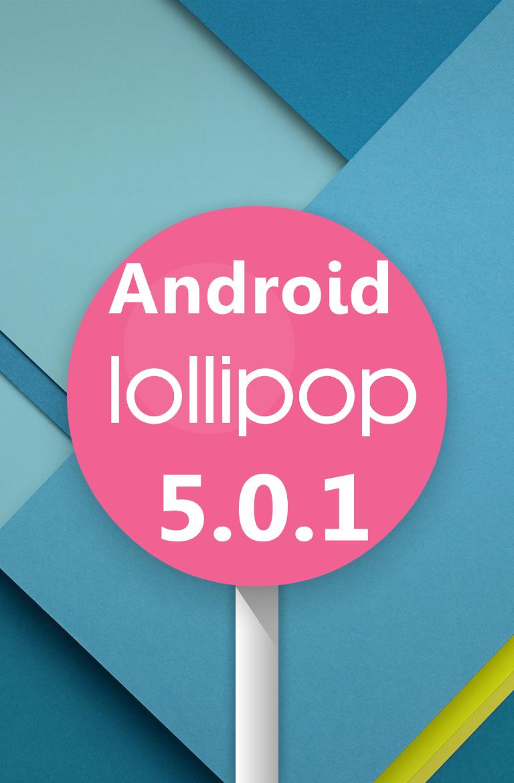 Android 5.0.1 Lollipop Update