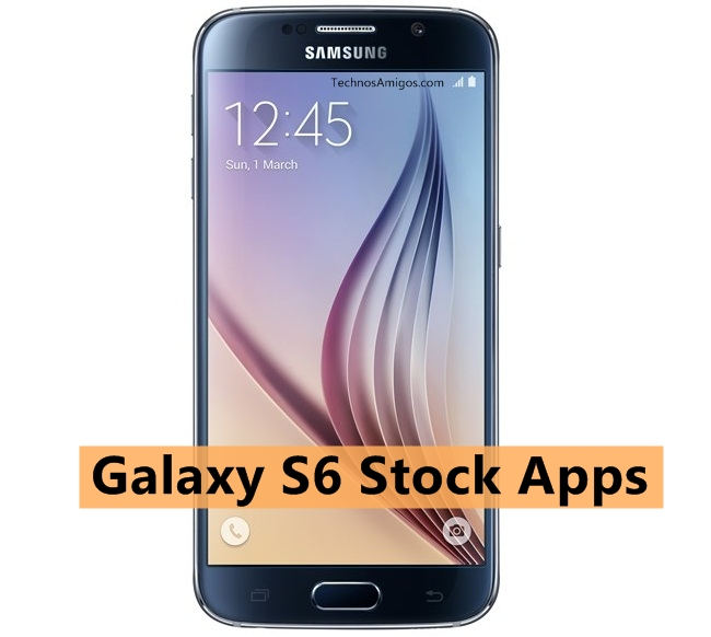 Galaxy S6 stock Apps