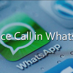 How to Get WhatsApp Call for iPhone, Android, Windows