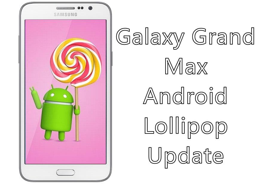 Galaxy Grand Max Lollipop Update