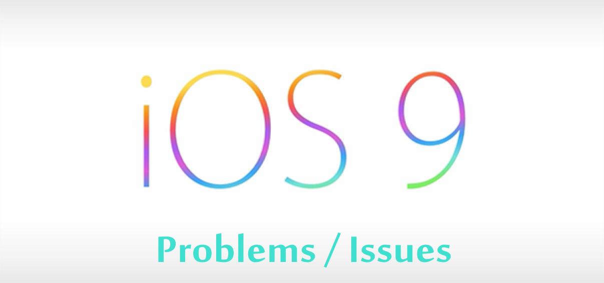 iOS 9 Problems