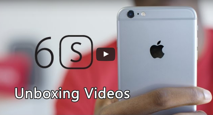 iPhone 6S Unboxing videos