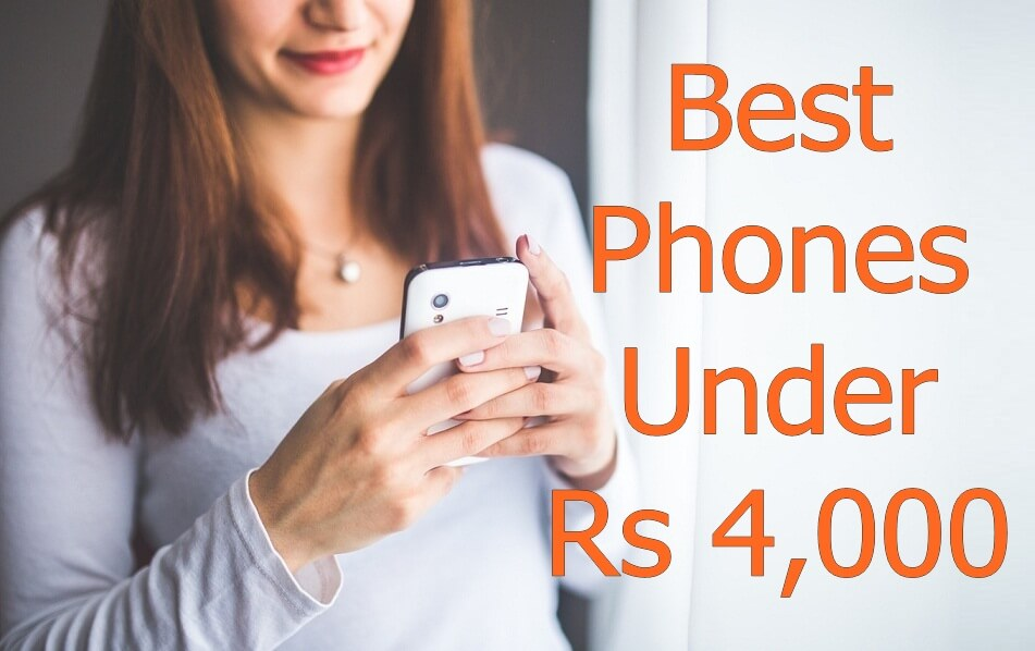 Best Smartphone under Rs 4,000 in India