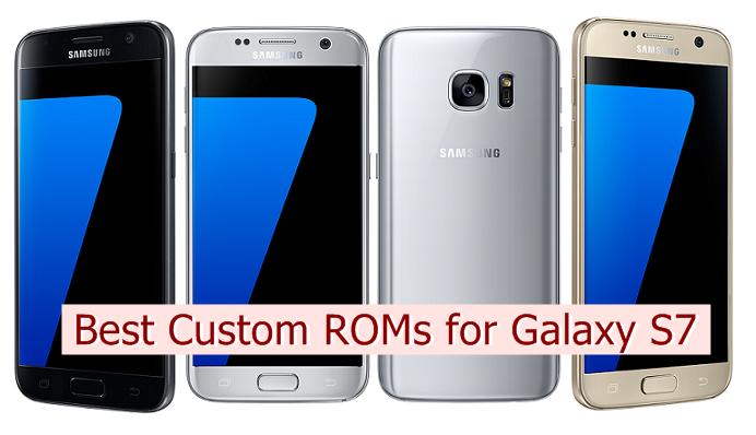 Best Custom ROMs for Galaxy S7