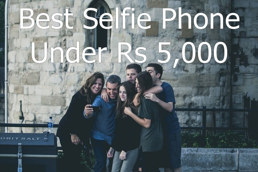 Best Selfie Phone Under Rs 5000