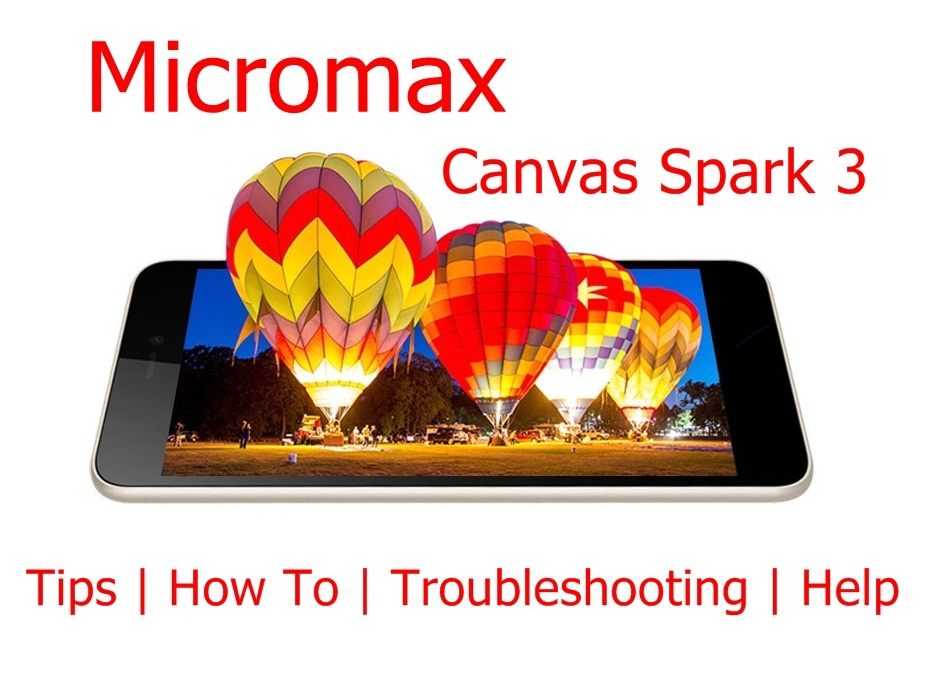 Micromax Canvas Spark 3 Tips