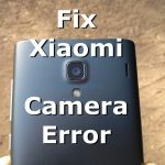"Fix Xiaomi Camera Error which Reads ""Can't Connect to Camera"" – Mi Camera Problem"