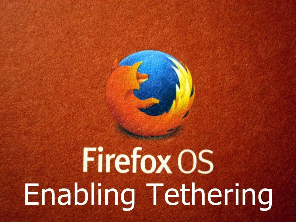 Firefox OS Tethering