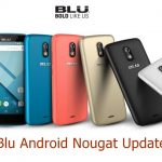 Blu Android Nougat Update Schedule – Qualifying Devices for Android 7/7.1 OTA