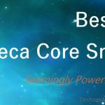 9 Best Deca Core Smartphones Available In The Market – July 2017 List