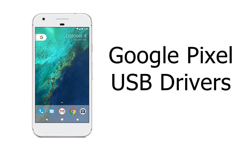 Google Pixel USB drivers