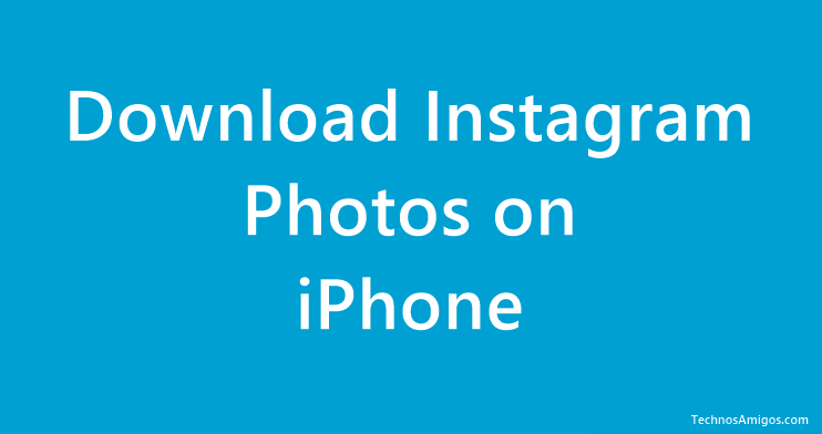 Download Instagram Photos on iPhone