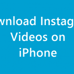 How to Download Instagram Videos on iPhone