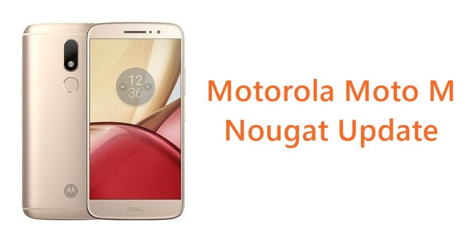 Motorola Moto M Nougat update