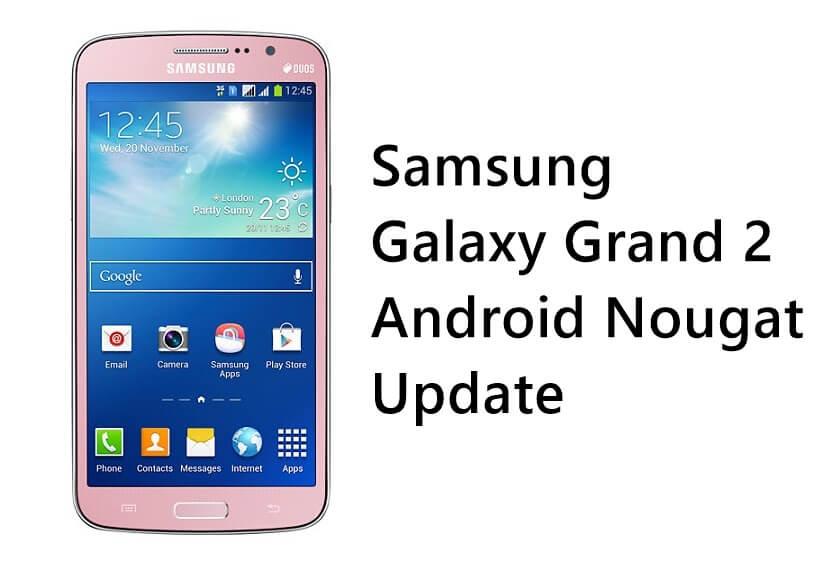 Samsung Galaxy Grand 2 Nougat update