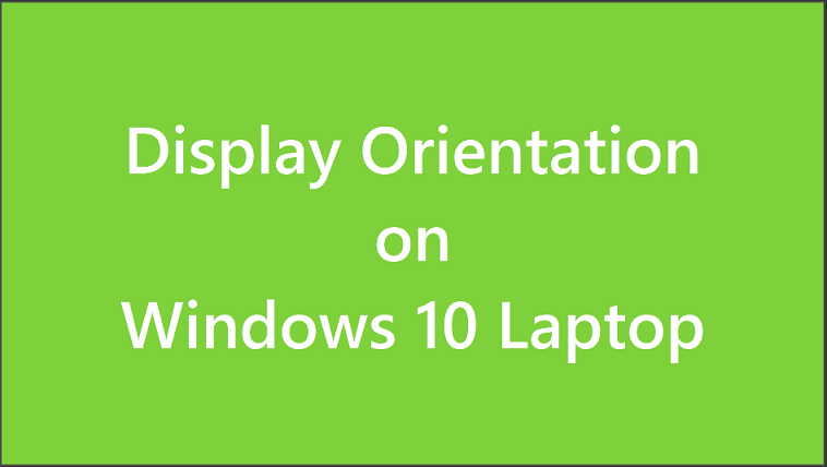 Windows 10 Display Orientation