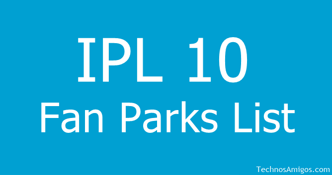 IPL 10 Fan Parks List