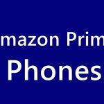 Buy Exclusive Amazon Prime Phones at an Extraordinary Prices