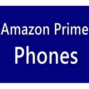 Amazon Prime Phones Deals 2018, Exclusive Phones List