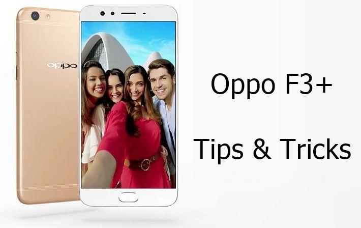 Oppo F3 Plus tips