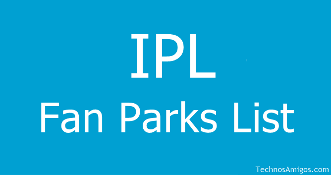 IPL Fan Parks List