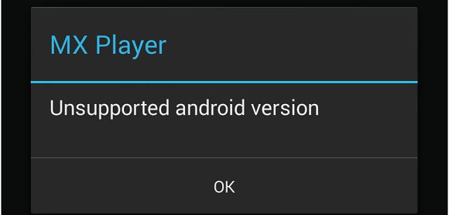 MX Player Unsupported Android Version