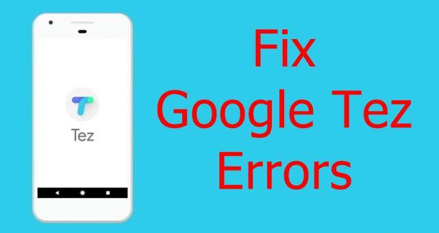 Fix Google Tez Errors