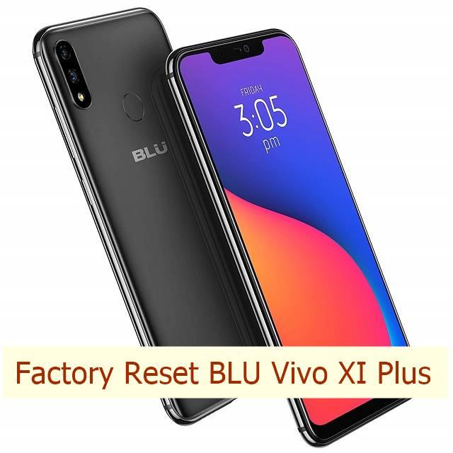 How to factory reset Blu Vivo XI Plus | Hard Reset BLU Vivo XI+