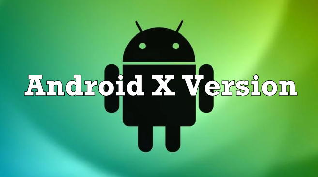 Android X Version